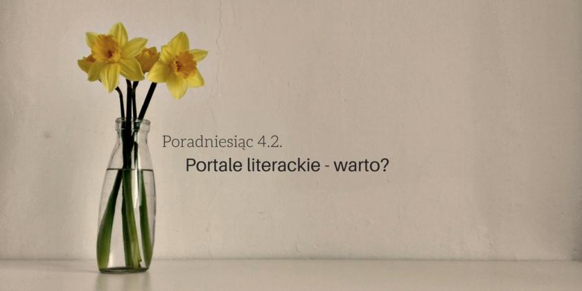 portale literackie - wady i zalety, porady na poczatek - Poradniesiąc 4.2.