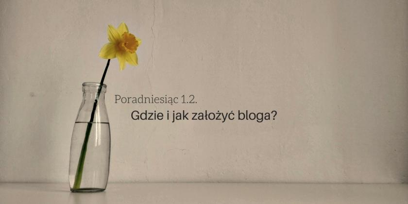 gdzie i jak zalozyc bloga - poradniesiac 1.2.